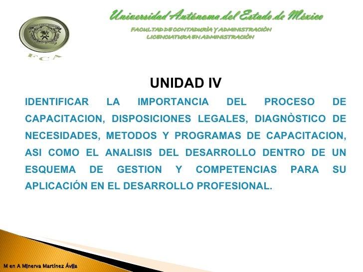 UNIDAD IV IDENTIFICAR LA IMPORTANCIA DEL PROCESO DE CAPACITACION, DISPOSICIONES LEGALES, DIAGNÒSTICO DE NECESIDADES, METOD...