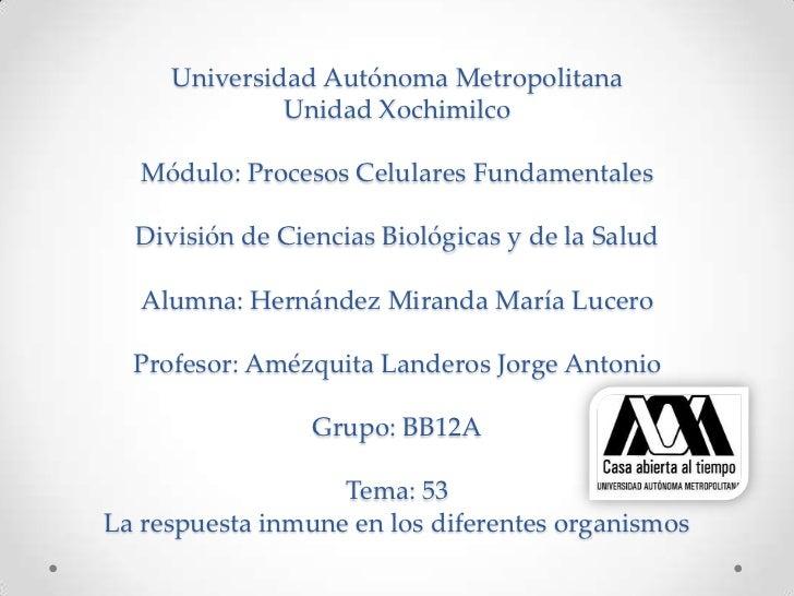 Universidad Autónoma Metropolitana              Unidad Xochimilco  Módulo: Procesos Celulares Fundamentales  División de C...