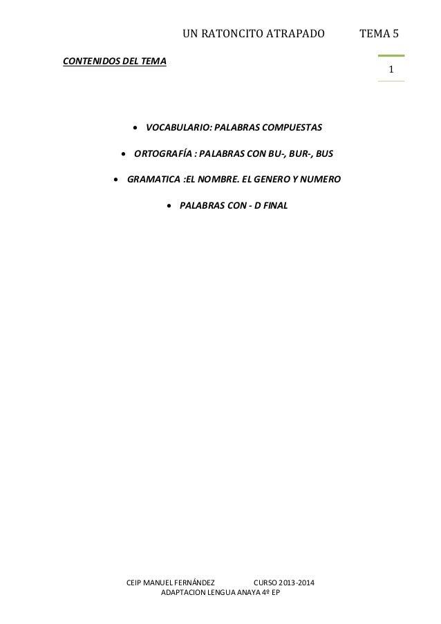 UN RATONCITO ATRAPADO TEMA 5 CEIP MANUEL FERNÁNDEZ CURSO 2013-2014 ADAPTACION LENGUA ANAYA 4º EP 1 CONTENIDOS DEL TEMA  V...