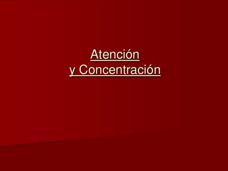 Atencióny Concentración