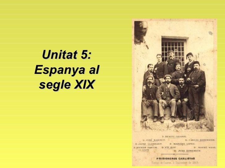 Unitat 5: Espanya al segle XIX