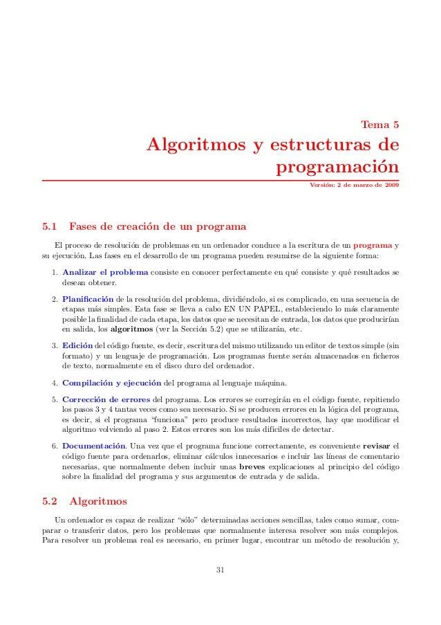 Tema 5 Algoritmos y estructuras de programaci´on Versi´on: 2 de marzo de 2009 5.1 Fases de creaci´on de un programa El pro...