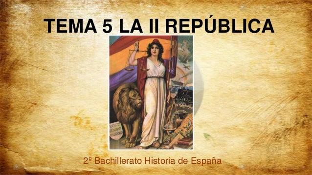 TEMA 5 LA II REPÚBLICA   2º Bachillerato Historia de España