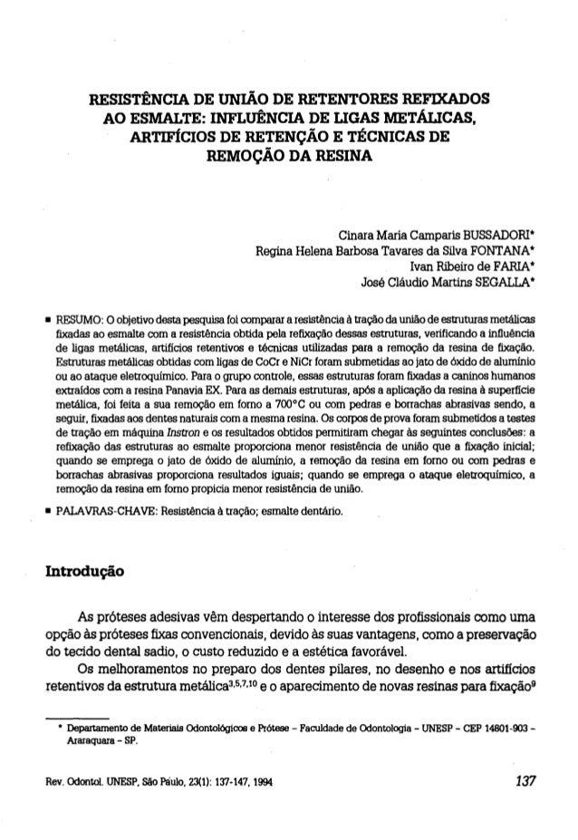RESISTÊNCIA DE UNIÃO DE RETENTORES REFlXADOS AO ESMALTE: INFLUÊNCIA DE LIGAS METÁLICAS, ARTIFÍCIOS DE RETENÇÃO E TÉCNICAS ...