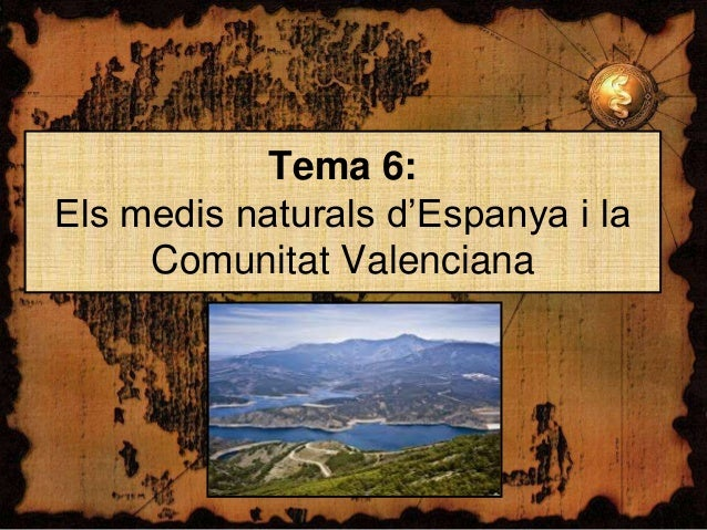 Tema 6: Els medis naturals d'Espanya i la Comunitat Valenciana