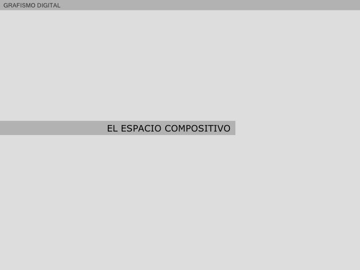 GRAFISMO DIGITAL  EL ESPACIO COMPOSITIVO