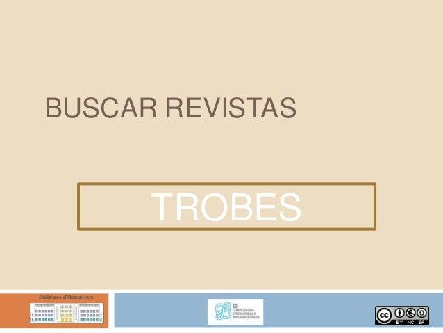 BUSCAR REVISTAS      TROBES