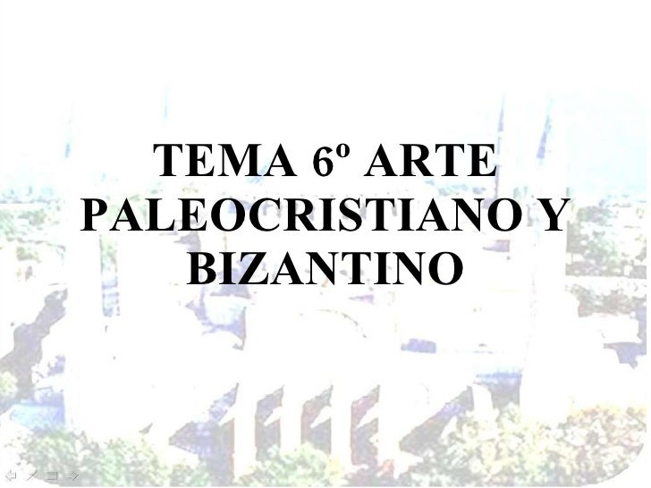 Tema 6º arte paleocristiano y bizantino