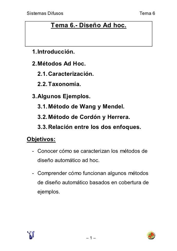 Sistemas Difusos                            Tema 6            Tema 6.- Diseño Ad hoc.      1. Introducción.    2. Métodos ...