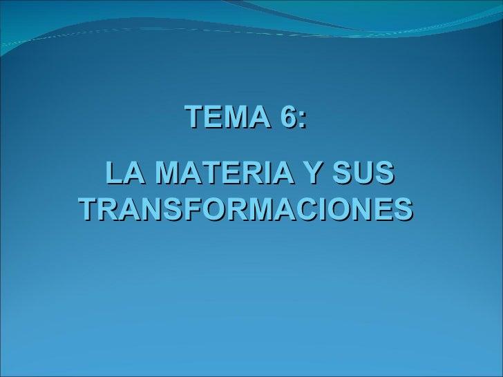 Tema 6 la materia y sus transformaciones