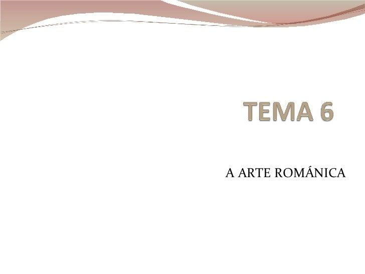 A ARTE ROMÁNICA