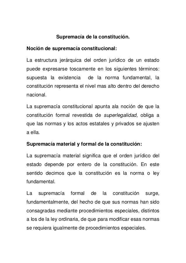 Supremacía de la constitución.Noción de supremacía constitucional:La estructura jerárquica del orden jurídico de un estado...