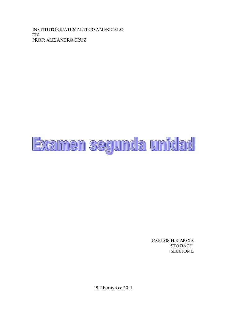 INSTITUTO GUATEMALTECO AMERICANOTICPROF: ALEJANDRO CRUZ                                          CARLOS H. GARCIA         ...