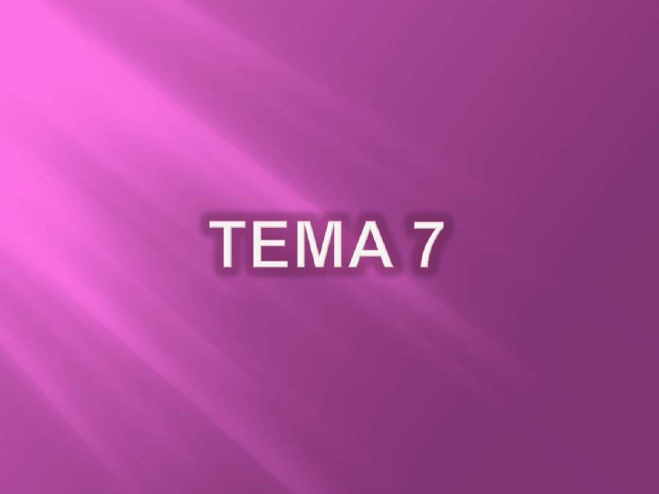TEMA 7 <br />