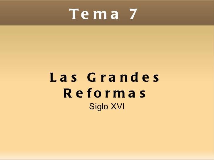 Tema 7 Las Grandes Reformas Siglo XVI