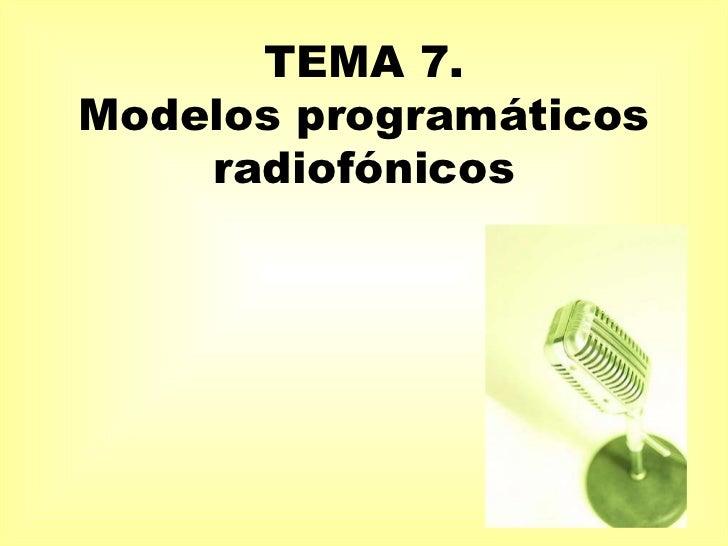 TEMA 7. Modelos programáticos radiofónicos