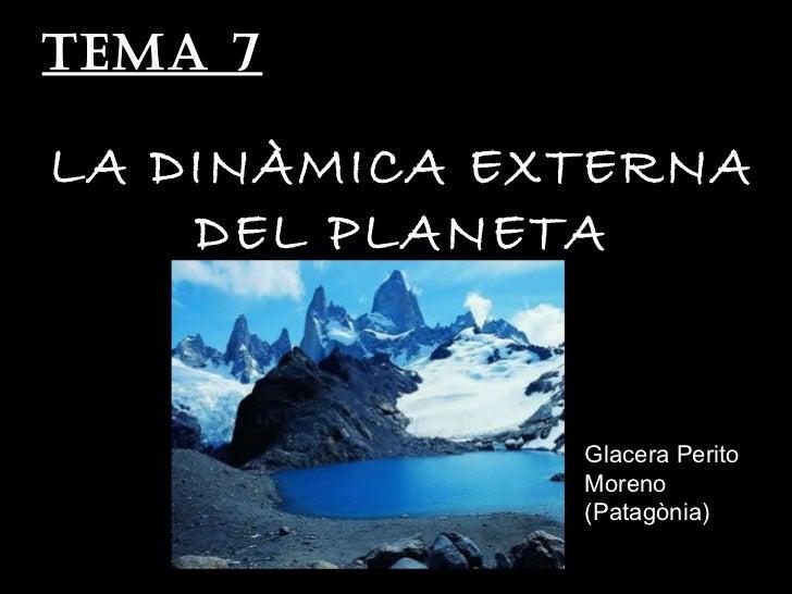 TEMA 7: LA DINÀMICA EXTERNA DEL PLANETA