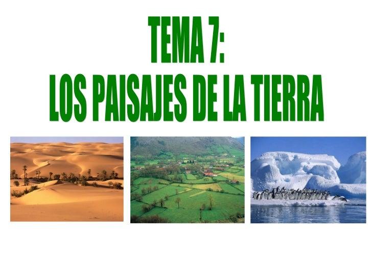 TEMA 7: LOS PAISAJES DE LA TIERRA