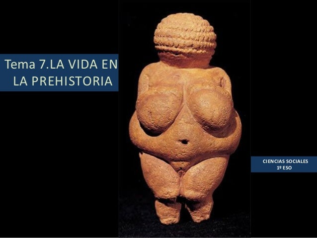 Tema 7. La vida en la Prehistoria