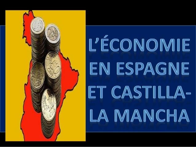 • L'économie de l'Espagne est la cinquième plus grande dans l'Union européenne (UE) et la treizième dans le monde (données...