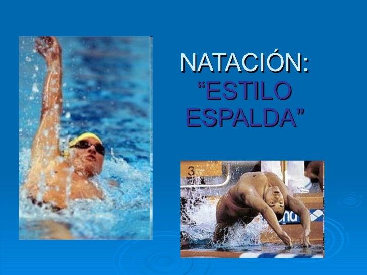 """NATACIÓN:  """"ESTILO ESPALDA"""""""