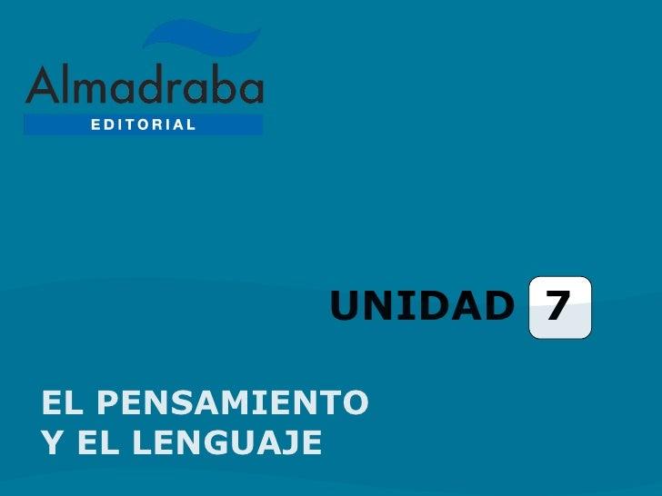 UNIDAD 7EL PENSAMIENTOY EL LENGUAJE