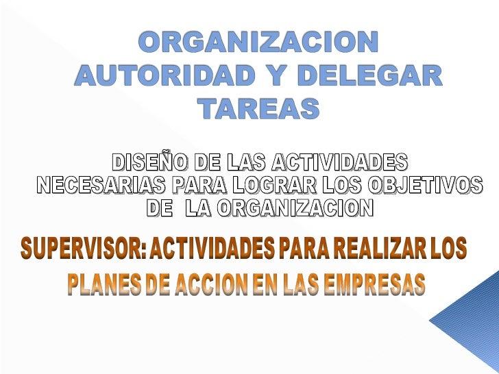 DISEÑO DE LAS ACTIVIDADES  NECESARIAS PARA LOGRAR LOS OBJETIVOS  DE  LA ORGANIZACION