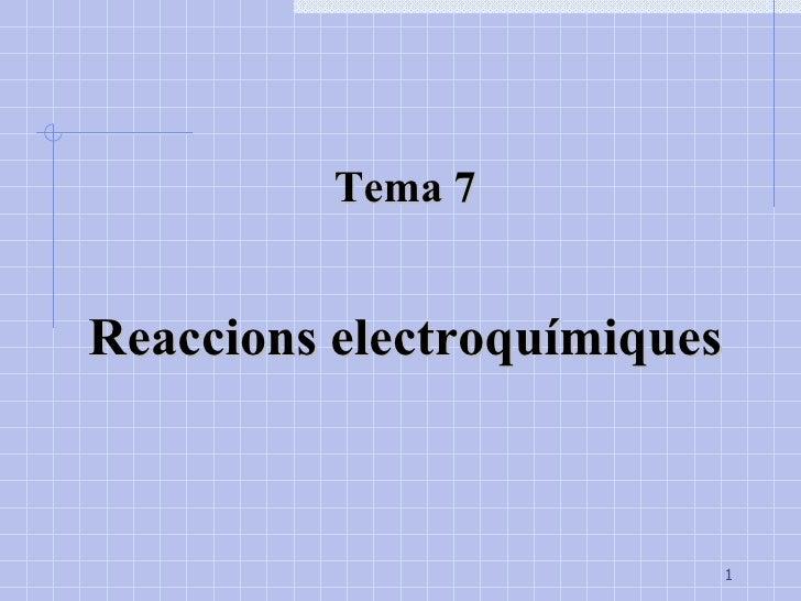 Tema 7 Reaccions electroquímiques