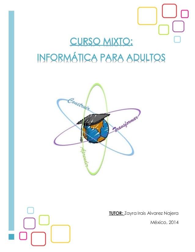TUTOR: Zayra Irais Alvarez Najera México, 2014