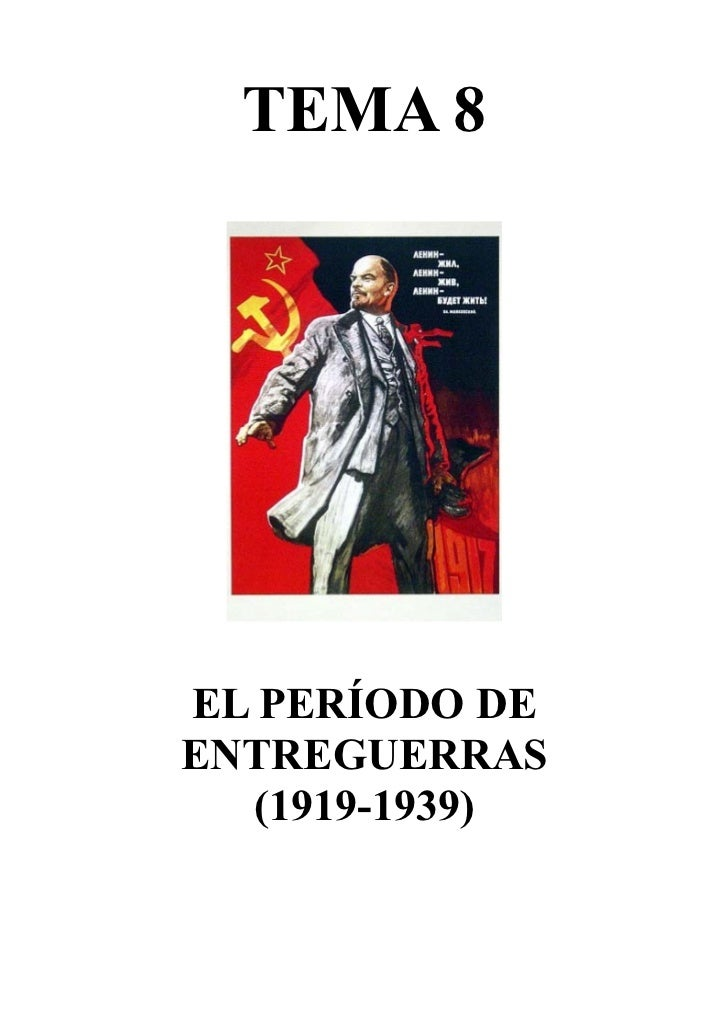 TEMA 8EL PERÍODO DEENTREGUERRAS  (1919-1939)