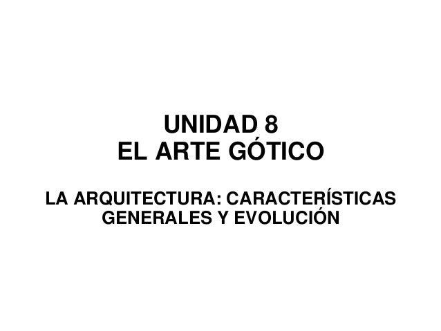 Tema 8. arte gótico. presentación arquitectura, escultura y pintura