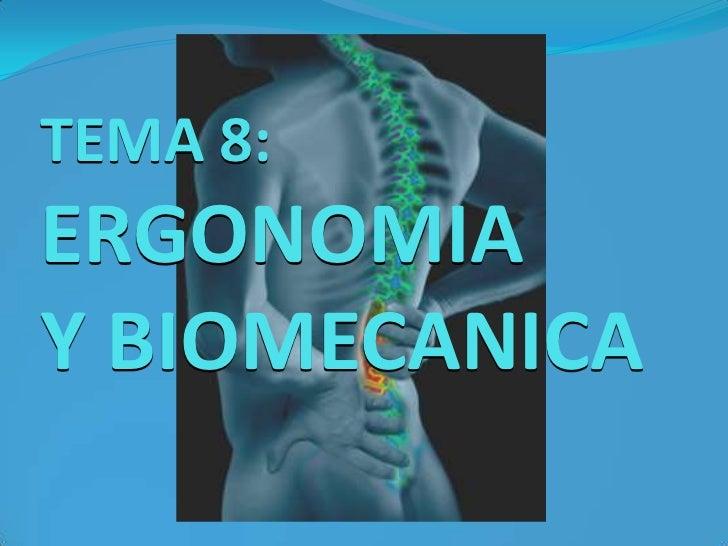 TEMA 8:  ERGONOMIA Y BIOMECANICA<br />