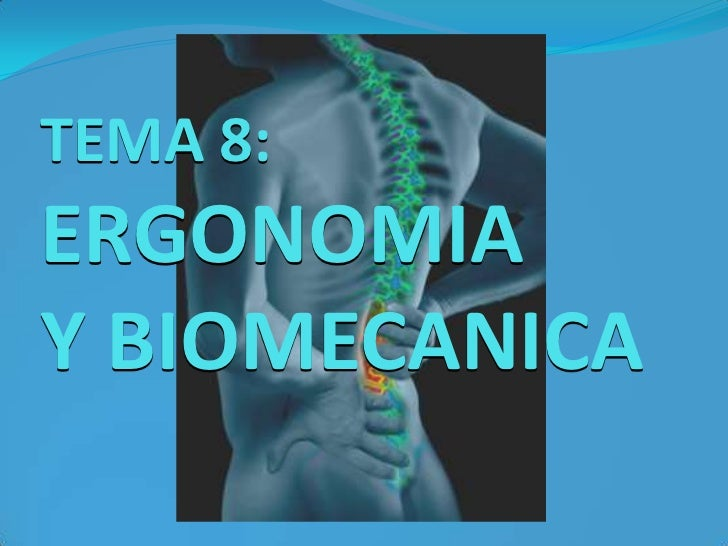 Tema 8 Ergonomia Y Biomecanica