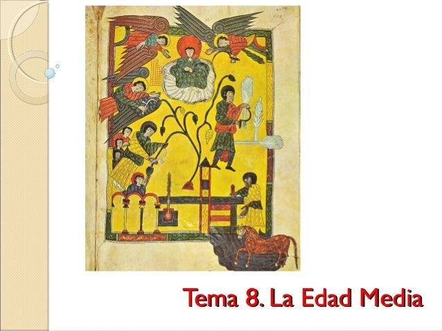 Tema 8. La Edad MediaTema 8. La Edad Media