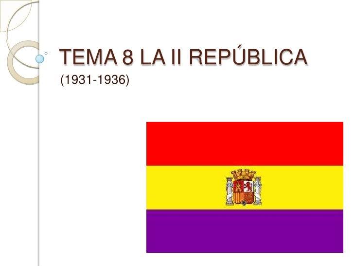 TEMA 8 LA II REPÚBLICA<br />(1931-1936)<br />Marta López Rodríguez. Ave María Casa Madre<br />