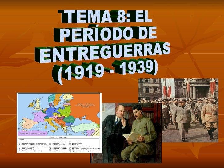 TEMA 8: EL PERÍODO DE ENTREGUERRAS (1919 - 1939)