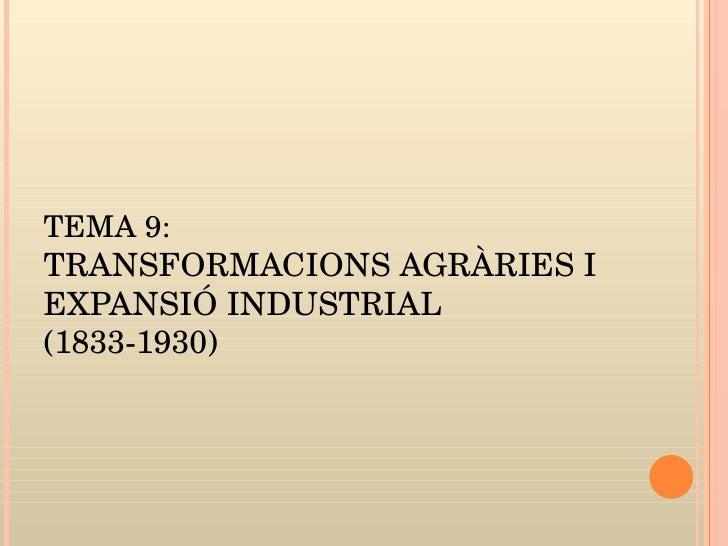 TRANSFORMACIONS AGRÀRIES I INDUSTRIALS (1833-1930)