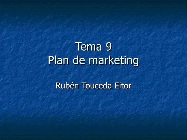 Tema 9Plan de marketing Rubén Touceda Eitor