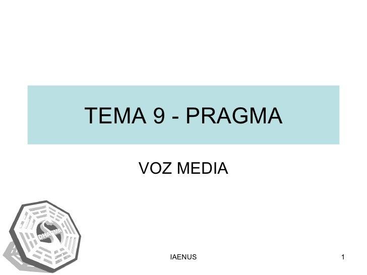 TEMA 9 - PRAGMA VOZ MEDIA