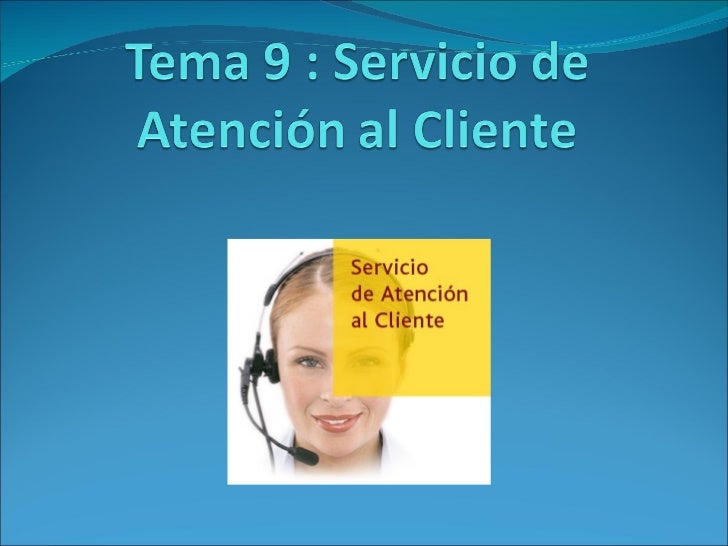 Tema 9  : Atención al Cliente