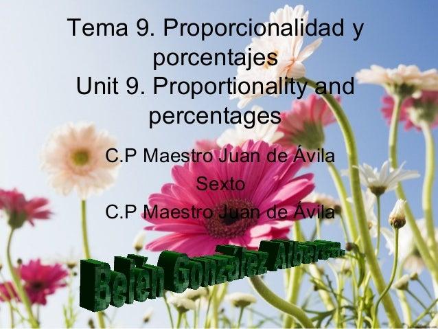 Tema 9. Proporcionalidad y         porcentajes Unit 9. Proportionality and        percentages   C.P Maestro Juan de Ávila ...