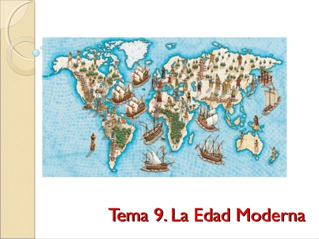 Tema 9. La Edad ModernaTema 9. La Edad Moderna