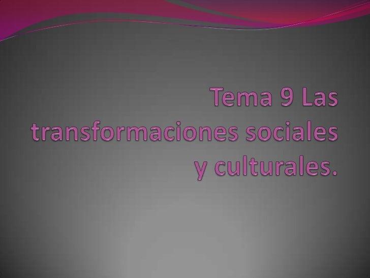 las transformaciones culturales: