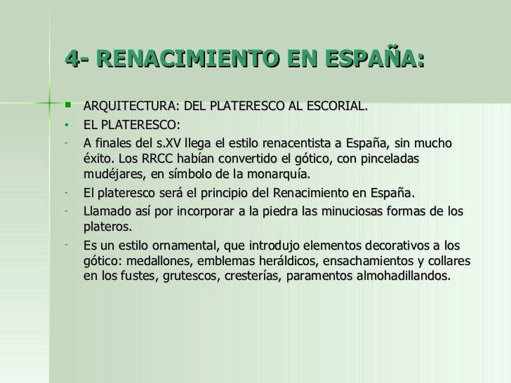 4- RENACIMIENTO EN ESPAÑA: <ul><li>ARQUITECTURA: DEL PLATERESCO AL ESCORIAL. </li></ul><ul><li>EL PLATERESCO: </li></ul><u...
