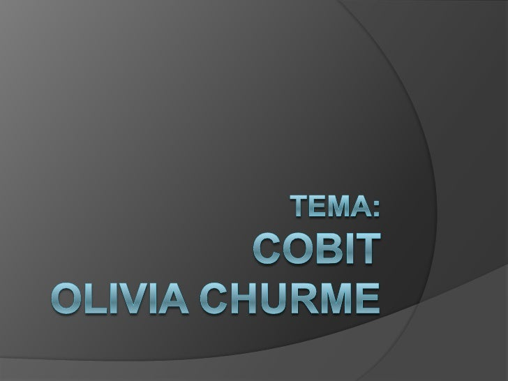 INTRODUCCION ..QUE ESCOBIT???   COBIT es un acrónimo para Control    Objectives for Information and related    Technology...