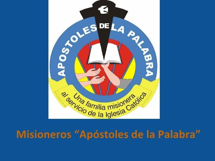 """Misioneros """"Apóstoles de la Palabra"""""""