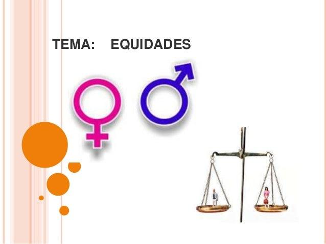 TEMA: EQUIDADES