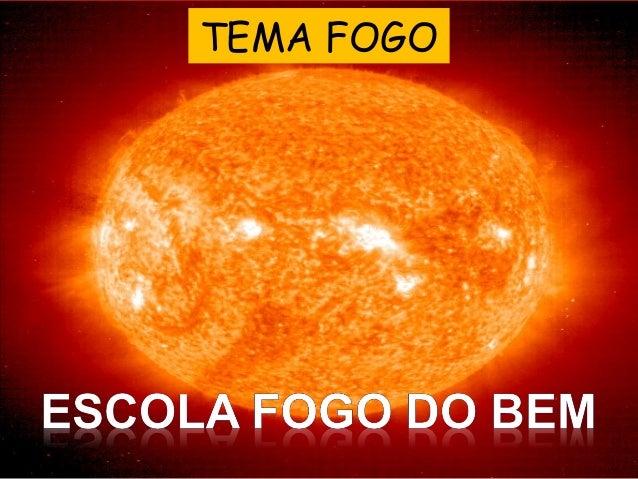 TEMA FOGO