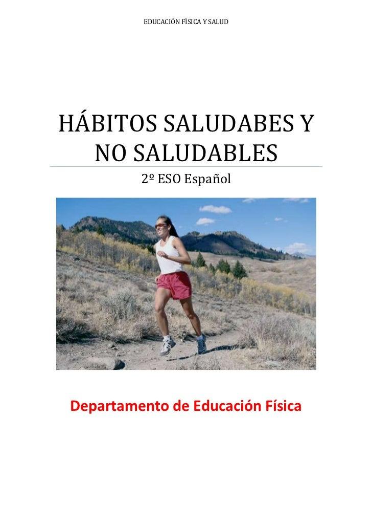 EDUCACIÓN FÍSICA Y SALUDHÁBITOS SALUDABES Y NO SALUDABLES2º ESO EspañolDepartamento de Educación Física<br />INDICE: TOC o...