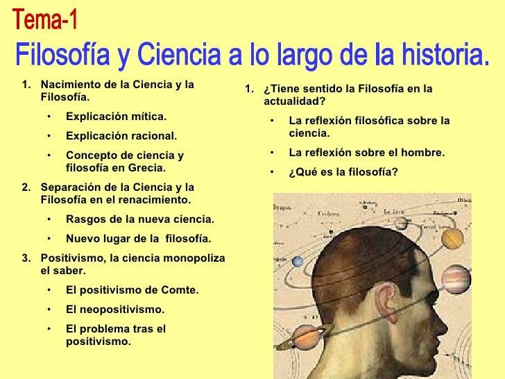 Tema-1 Filosofía y Ciencia a lo largo de la historia. <ul><li>Nacimiento de la Ciencia y la Filosofía. </li></ul><ul><ul><...